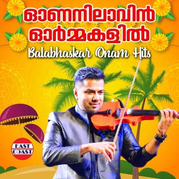 Onanilavin Ormakalil ,  Balabhaskar Onam Hits