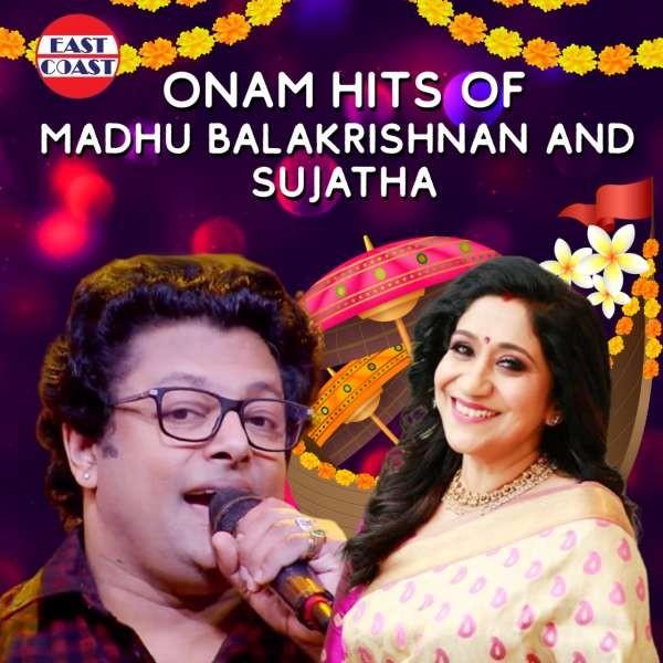 Onam Hits Of Madhu Balakrishnan and Sujatha