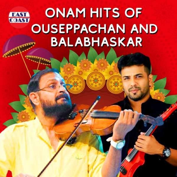 Onam Hits Of Ouseppachan and Balabhaskar